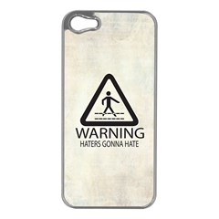 Warning: Haters Gonna Hate Apple Iphone 5 Case (silver) by Contest1775858
