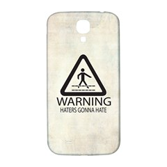 Warning: Haters gonna hate Samsung Galaxy S4 I9500/I9505  Hardshell Back Case by Contest1775858