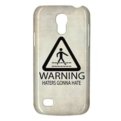 Warning: Haters Gonna Hate Samsung Galaxy S4 Mini Hardshell Case