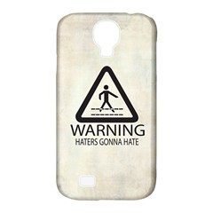 Warning: Haters gonna hate Samsung Galaxy S4 Classic Hardshell Case (PC+Silicone) by Contest1775858