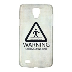 Warning: Haters Gonna Hate Samsung Galaxy S4 Active (i9295) Hardshell Case by Contest1775858