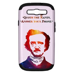 Qouth The Raven   Answer Your Phone (in Color)  Samsung Galaxy S Iii Hardshell Case (pc+silicone)