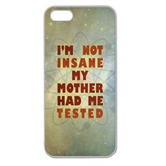 I m Not Insane Apple Seamless Iphone 5 Case (clear)