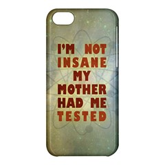 I m Not Insane Apple Iphone 5c Hardshell Case
