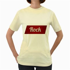 Rock Tee!  Womens  T Shirt (yellow)