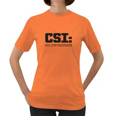 Csi: Cool Story Investigator Womens' T Shirt (colored)