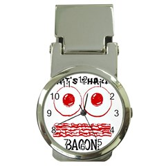 Whats Shakin Bacon? Money Clip with Watch by Contest1804625