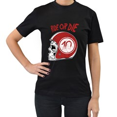 Ride Or Die Womens' Two Sided T Shirt (black)