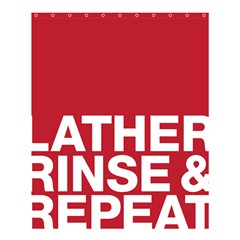 Lather, Rinse, & Repeat Shower Curtain 60  X 72  (medium) by Contest1830258
