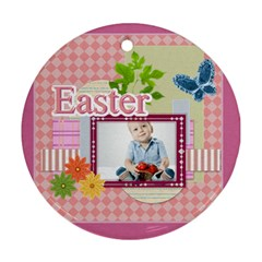 Easter By Easter   Round Ornament (two Sides)   J4llg0ppvg5h   Www Artscow Com Front