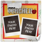Teacher 20x20 Canvas - Canvas 20  x 20
