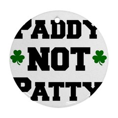 Paddynotpatty Round Ornament