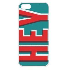Hey Apple Iphone 5 Seamless Case (white) by Contest1888309