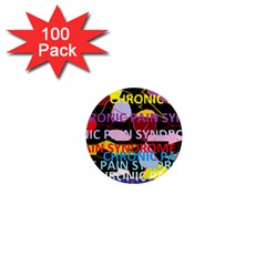Chronic Pain Syndrome 1  Mini Button Magnet (100 Pack) by FunWithFibro