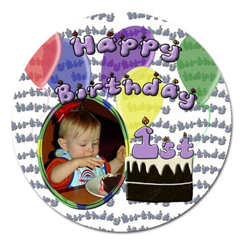 First Birthday 5 Inch Magnet By Chere s Creations   Magnet 5  (round)   Cbmj7e14v581   Www Artscow Com Front