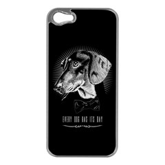 Every Dog Has Its Day Apple Iphone 5 Case (silver)