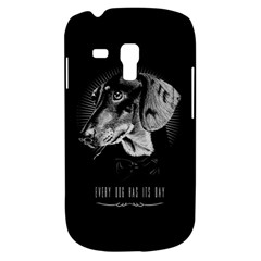 Every Dog Has Its Day Samsung Galaxy S3 Mini I8190 Hardshell Case