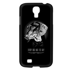 Every Dog Has Its Day Samsung Galaxy S4 I9500/ I9505 Case (black)