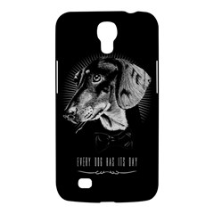 Every Dog Has Its Day Samsung Galaxy Mega 6 3  I9200 Hardshell Case