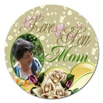 Love you Mom 2 magnet 5 inch - Magnet 5  (Round)
