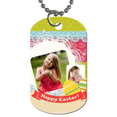 Easter By Easter   Dog Tag (two Sides)   W467u22ctysk   Www Artscow Com Front