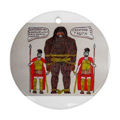 Big Foot & Romans Round Ornament by creationtruth