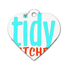 Tidy Bitcheslarge1 Fw Dog Tag Heart (two Sided)
