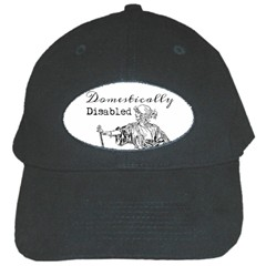 Domestically Disabled Black Baseball Cap by StuffOrSomething