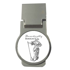 Domestically Disabled Money Clip (round) by StuffOrSomething