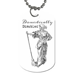 Domestically Disabled Dog Tag (two Sided)  by StuffOrSomething