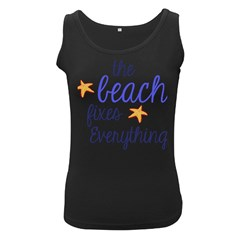 The Beach Fixes Everything Women s Tank Top (black) by OneStopGiftShop