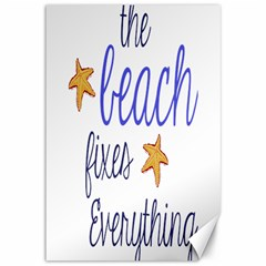The Beach Fixes Everything Canvas 12  X 18  (unframed) by OneStopGiftShop