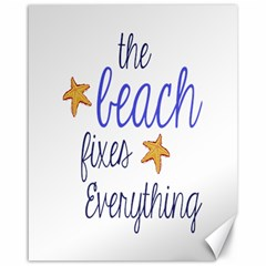 The Beach Fixes Everything Canvas 16  X 20  (unframed) by OneStopGiftShop
