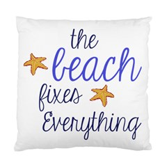 The Beach Fixes Everything Cushion Case (Single Sided)  by OneStopGiftShop