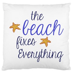 The Beach Fixes Everything Large Cushion Case (two Sided)  by OneStopGiftShop