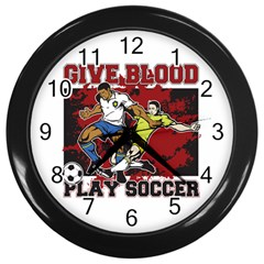 Give Blood Play Soccer Wall Clock (black) by MegaSportsFan