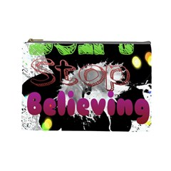 Don t Stop Believing Cosmetic Bag (large) by SharoleneCollection
