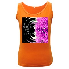 The Best Is Yet To Come Women s Tank Top (dark Colored) by SharoleneCollection