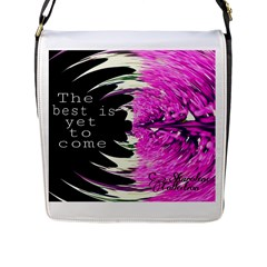 The Best Is Yet To Come Flap Closure Messenger Bag (large) by SharoleneCollection