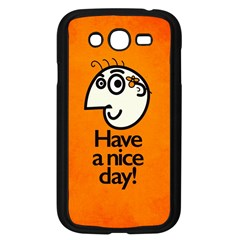 Have A Nice Day Happy Character Samsung Galaxy Grand Duos I9082 Case (black)