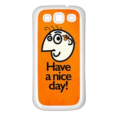 Have A Nice Day Happy Character Samsung Galaxy S3 Back Case (white) by CreaturesStore