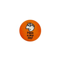 Have A Nice Day Happy Character 1  Mini Button Magnet