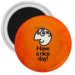 Have A Nice Day Happy Character 3  Button Magnet by CreaturesStore