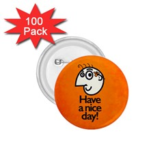 Have A Nice Day Happy Character 1 75  Button (100 Pack)
