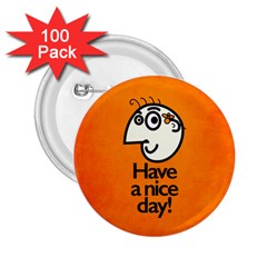 Have A Nice Day Happy Character 2 25  Button (100 Pack) by CreaturesStore