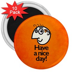 Have A Nice Day Happy Character 3  Button Magnet (10 Pack)
