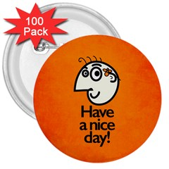 Have A Nice Day Happy Character 3  Button (100 Pack)