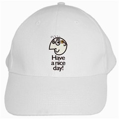 Have A Nice Day Happy Character White Baseball Cap