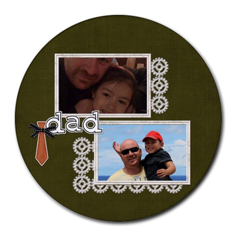 Mousepad : Dad 4 By Jennyl   Round Mousepad   Fvay9r3nltpy   Www Artscow Com Front