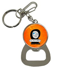 Orange Funny Too Much Coffee Bottle Opener Key Chain by CreaturesStore
